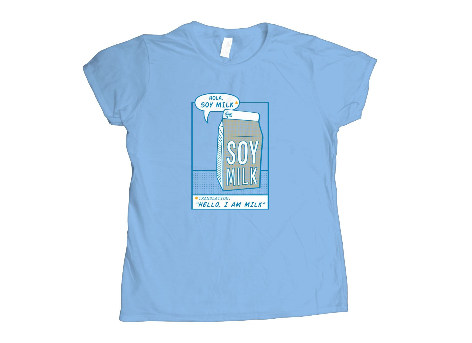 Hola, Soy Milk on Womens T-Shirt