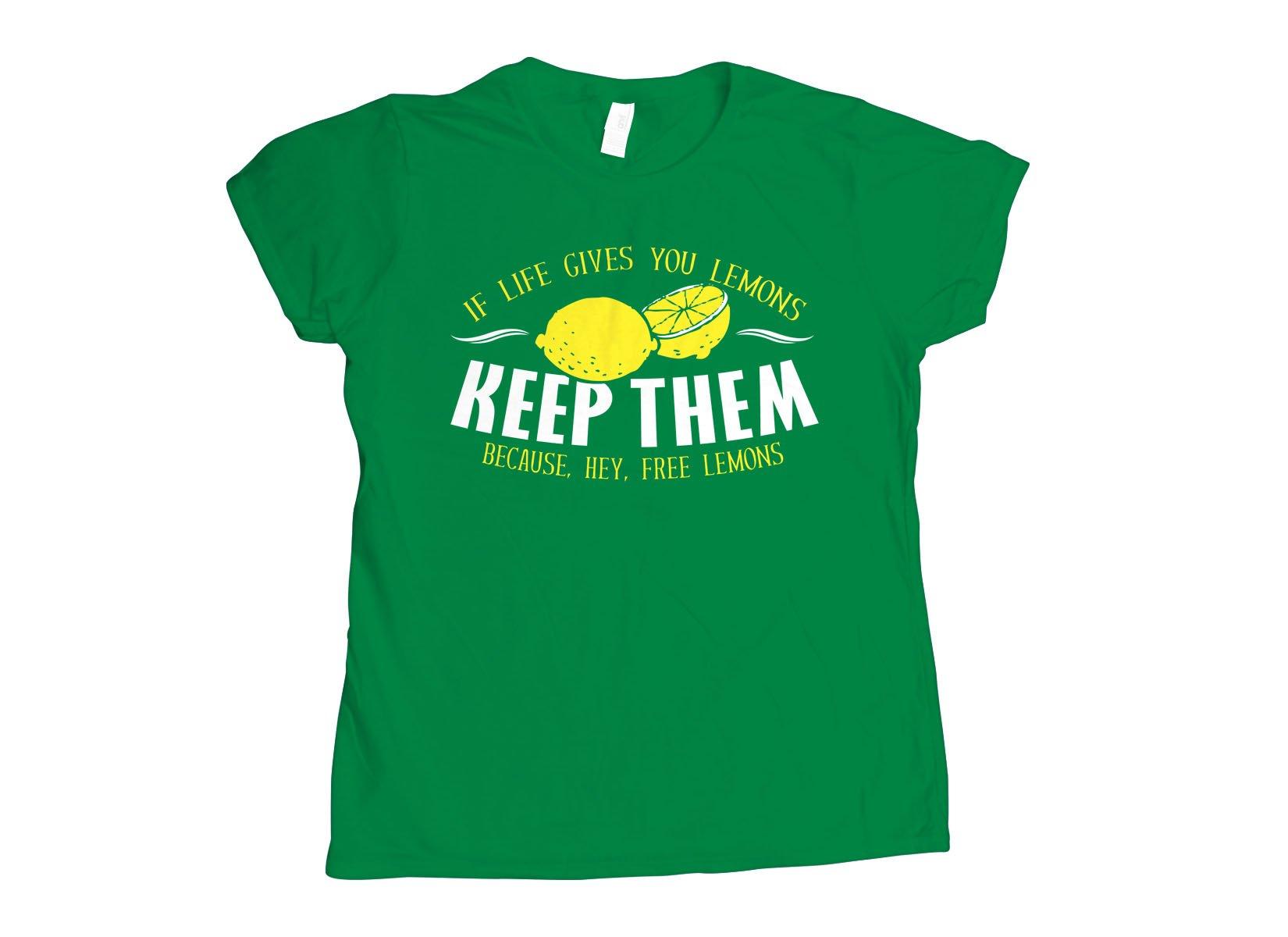If Life Gives You Lemons on Womens T-Shirt