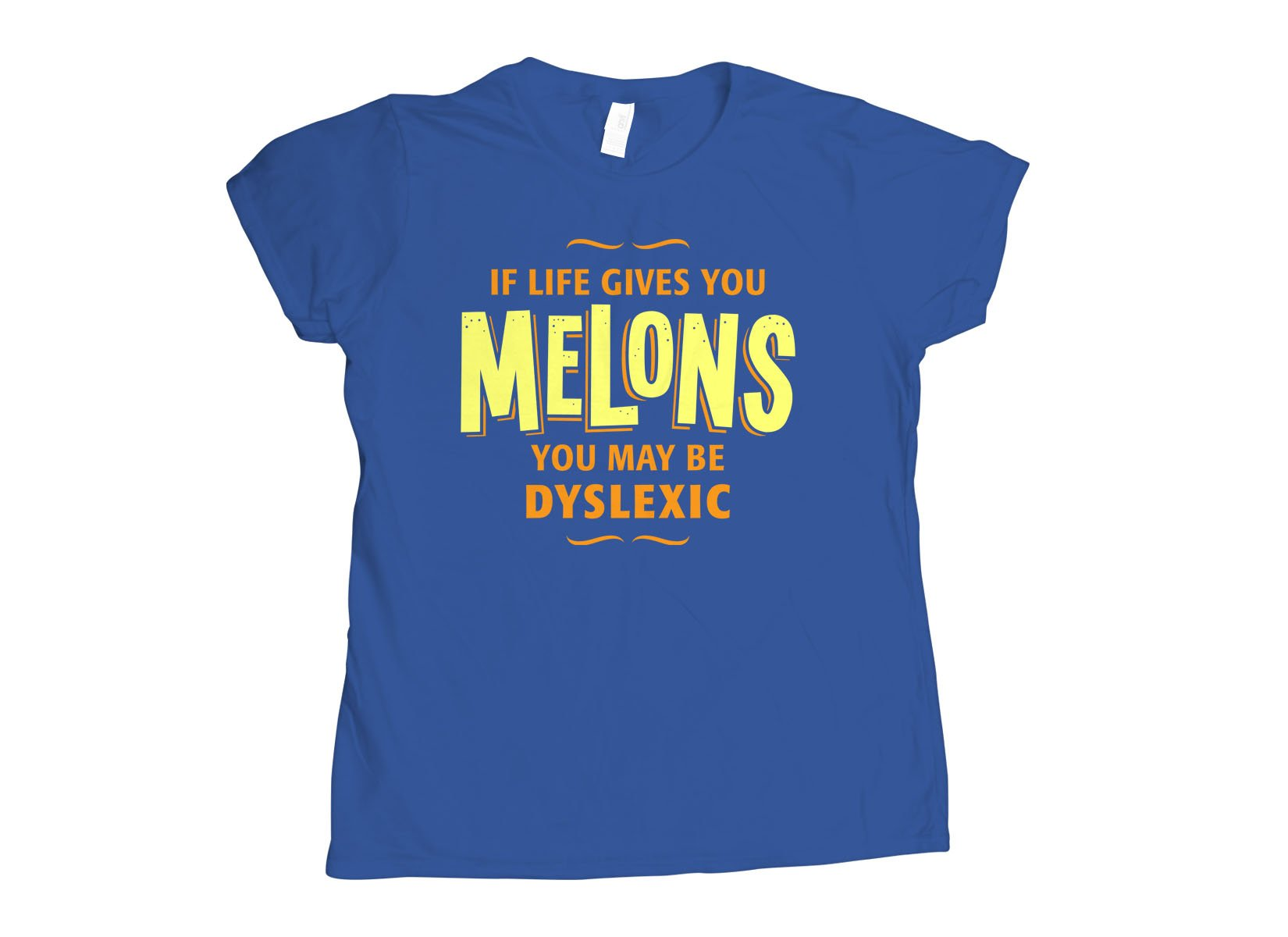 If Life Gives You Melons on Womens T-Shirt