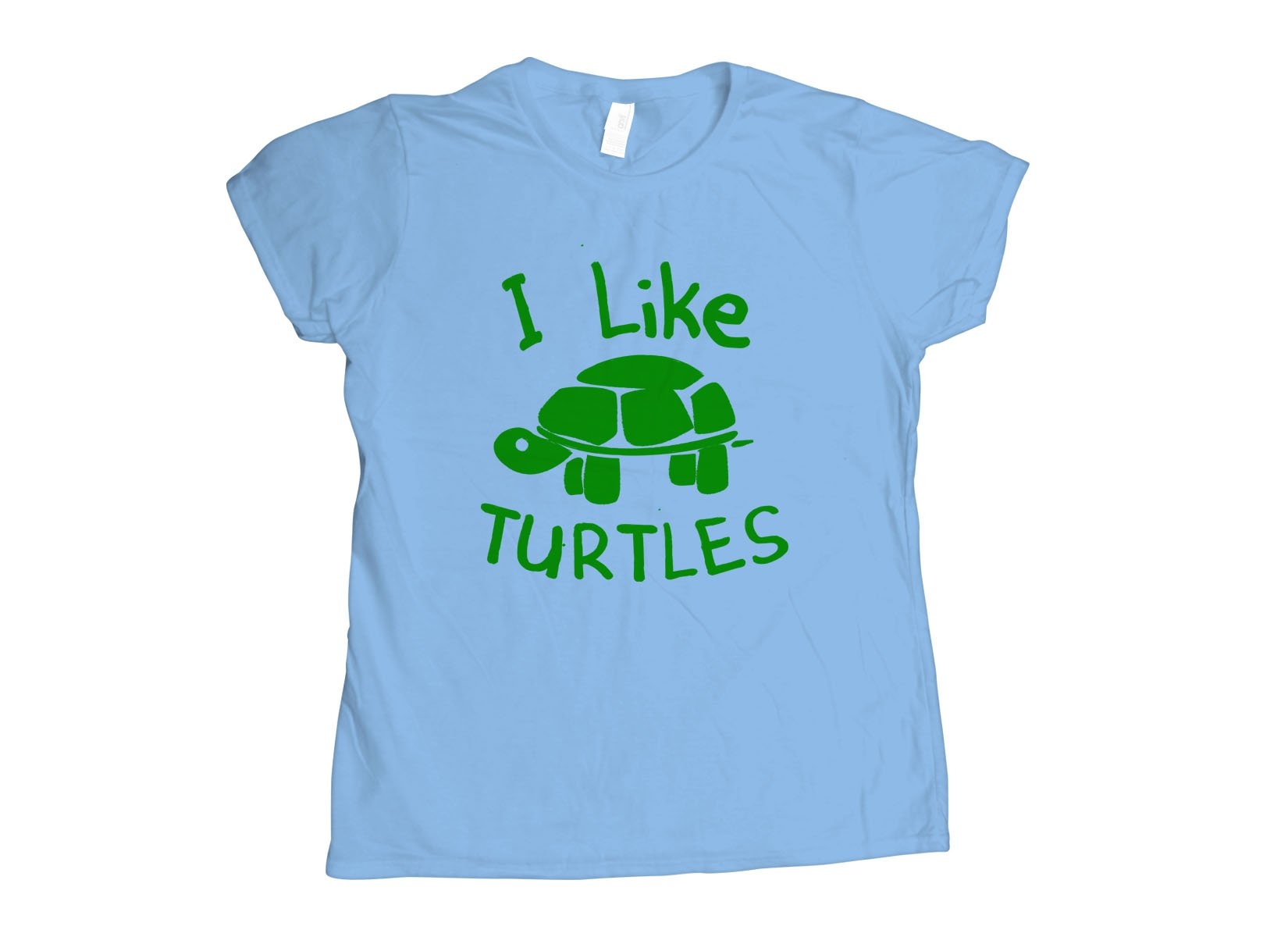 I Like Turtles on Womens T-Shirt