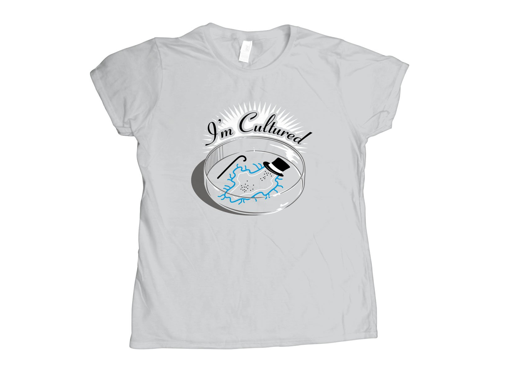 I'm Cultured on Womens T-Shirt