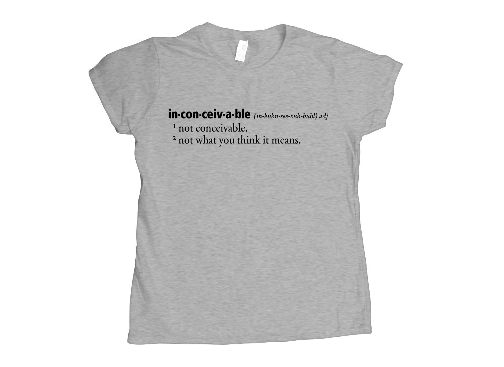 Inconceivable Definition on Womens T-Shirt