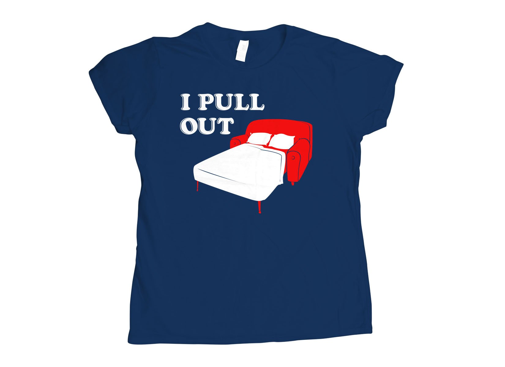 I Pull Out on Womens T-Shirt
