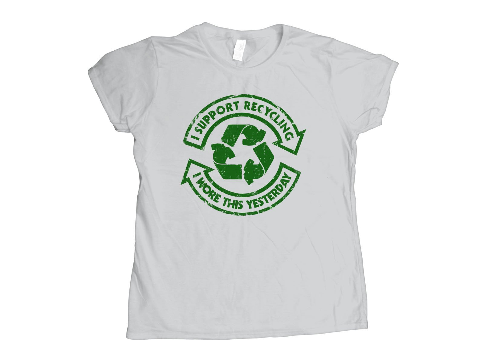 I Support Recycling on Womens T-Shirt