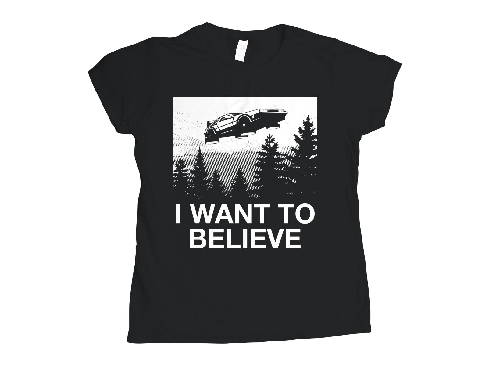 I Want To Believe on Womens T-Shirt