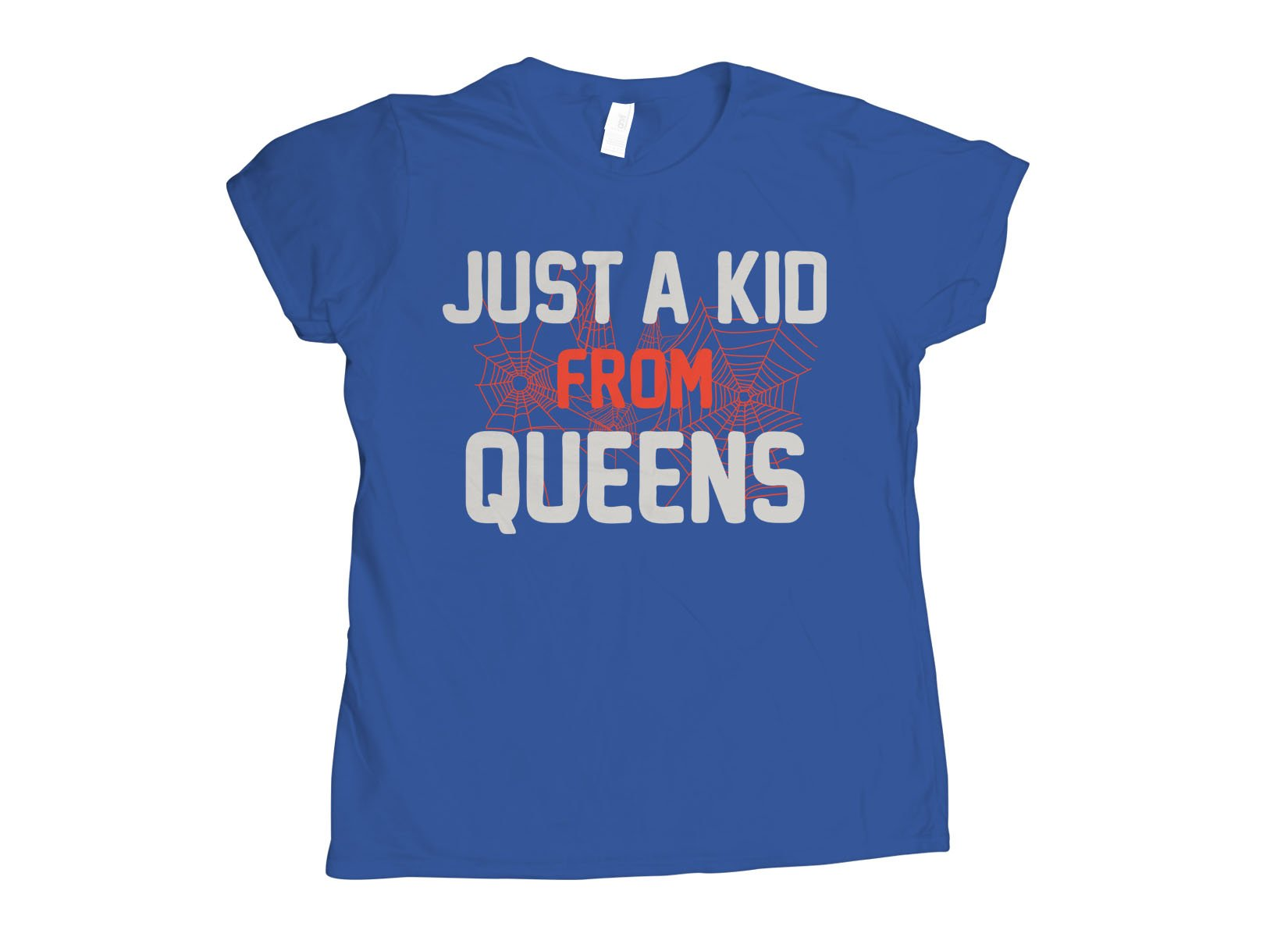 Just A Kid From Queens on Womens T-Shirt