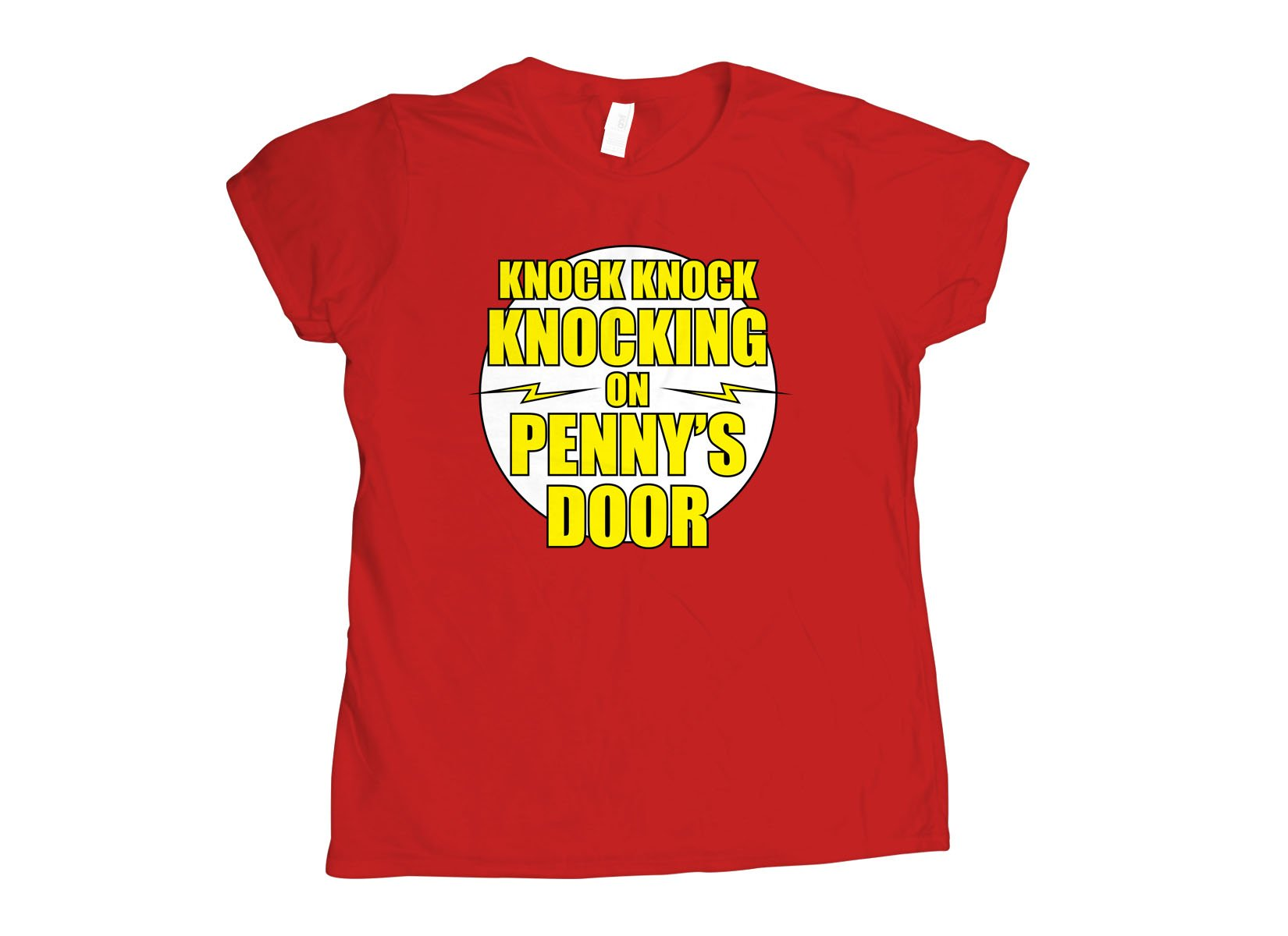 Knock Knock Knocking On Penny's Door on Womens T-Shirt