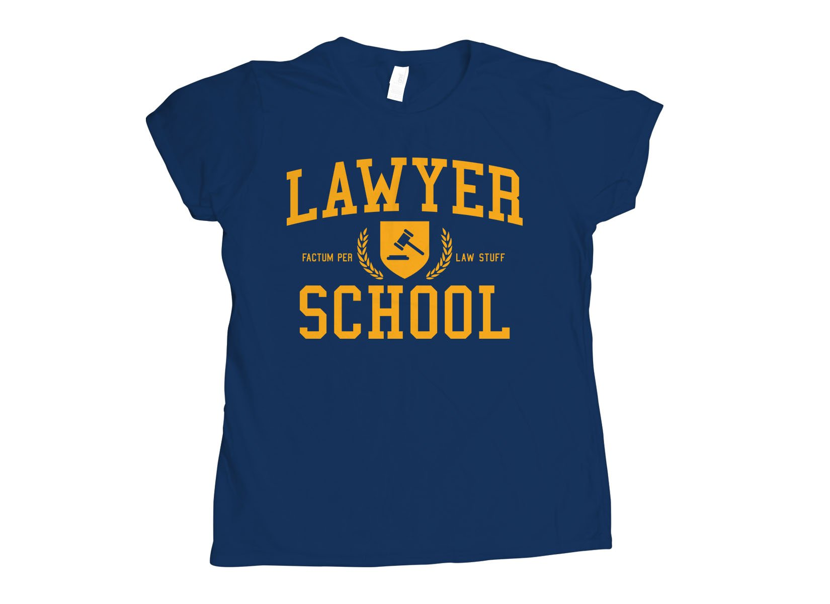 Lawyer School on Womens T-Shirt