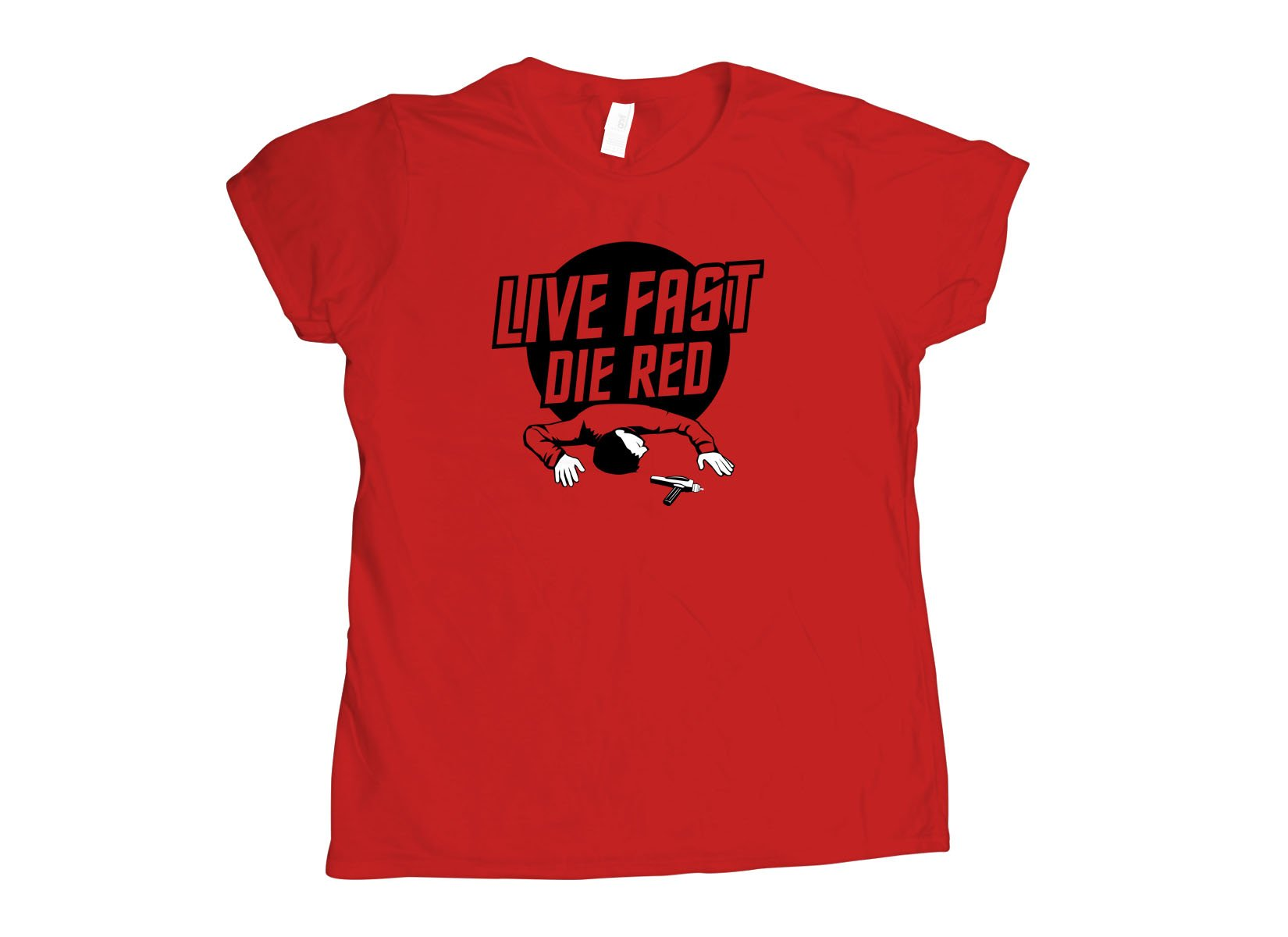 Live Fast Die Red on Womens T-Shirt