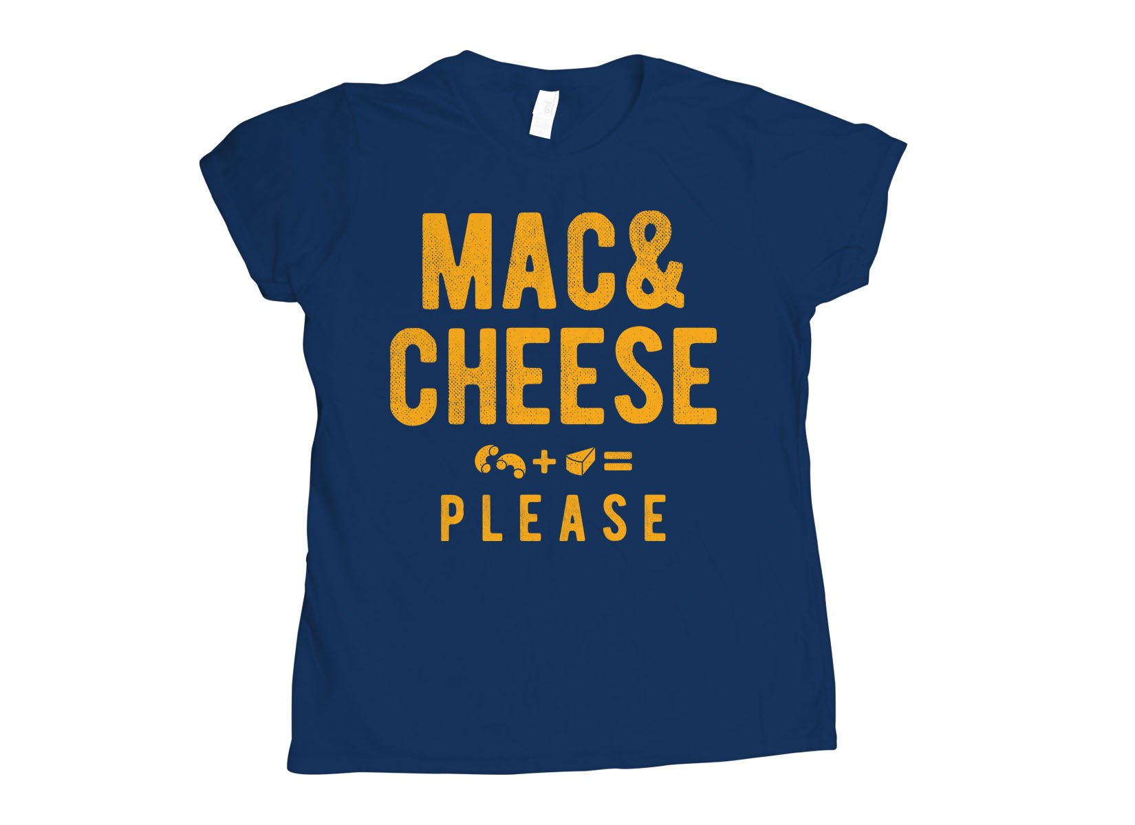 Mac And Cheese Please on Womens T-Shirt