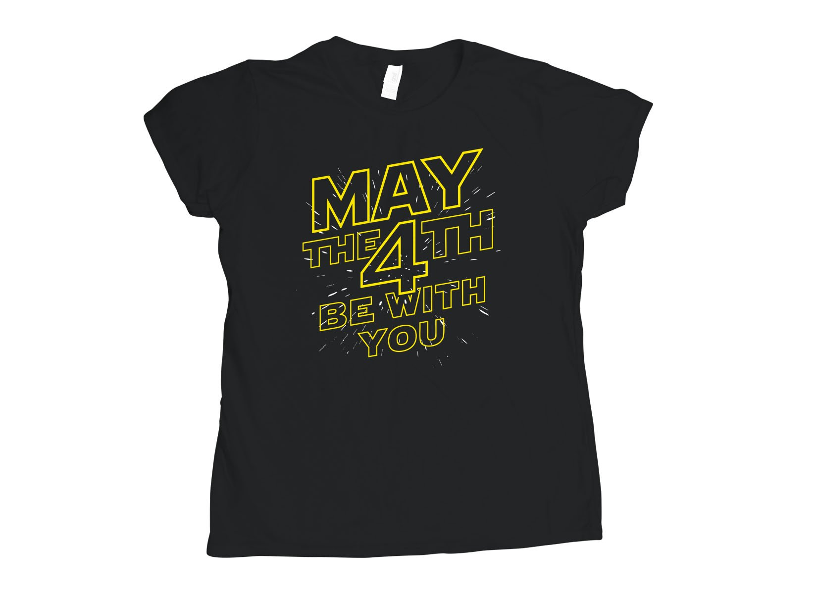 May The 4th Be With You on Womens T-Shirt
