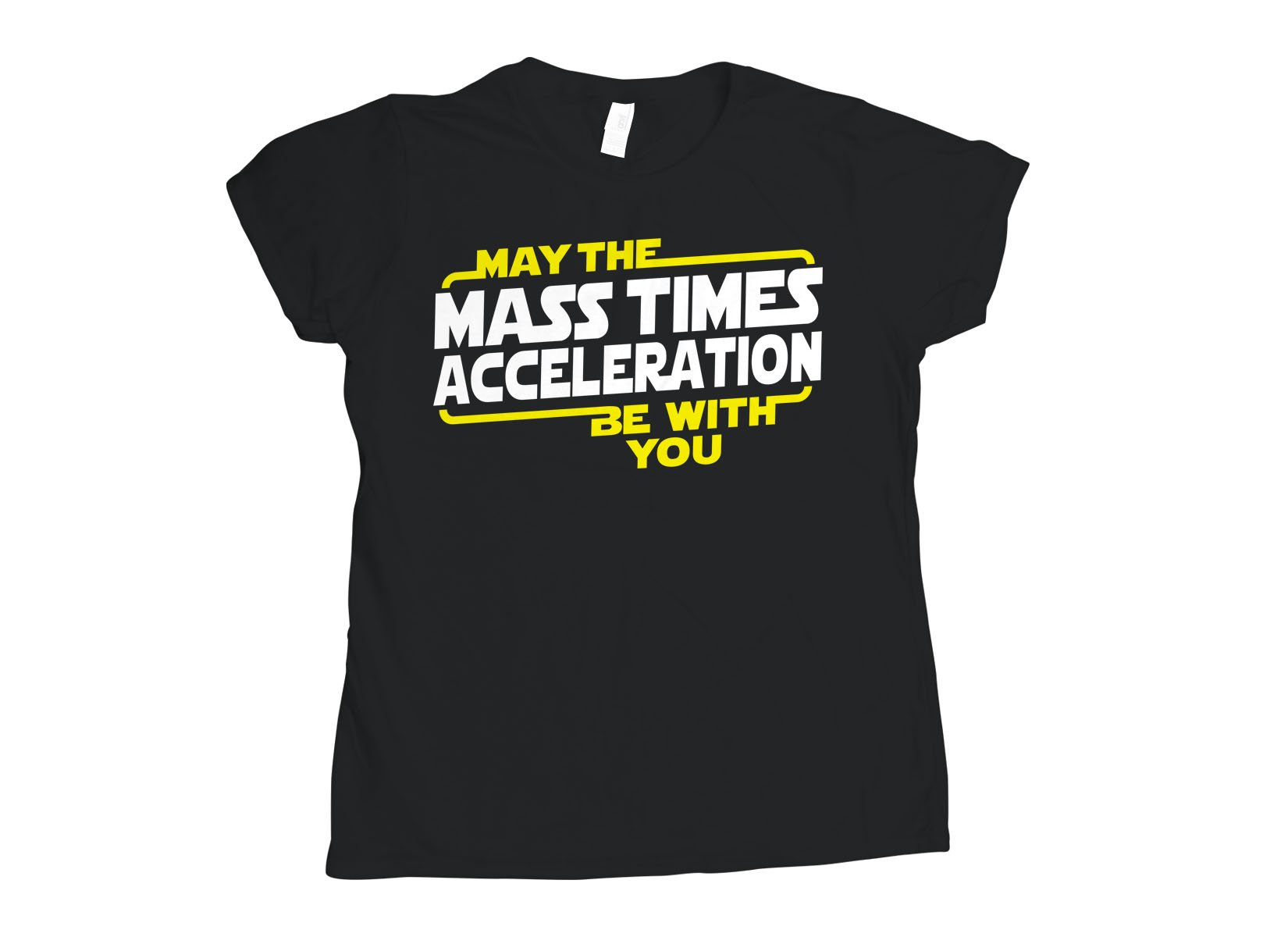 May The Mass x Acceleration on Womens T-Shirt