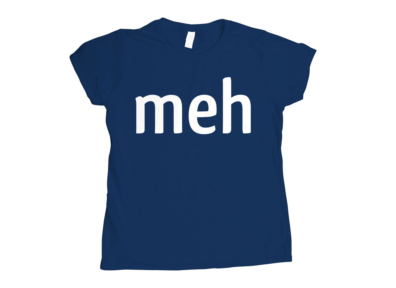 Meh Shirt on Womens T-Shirt