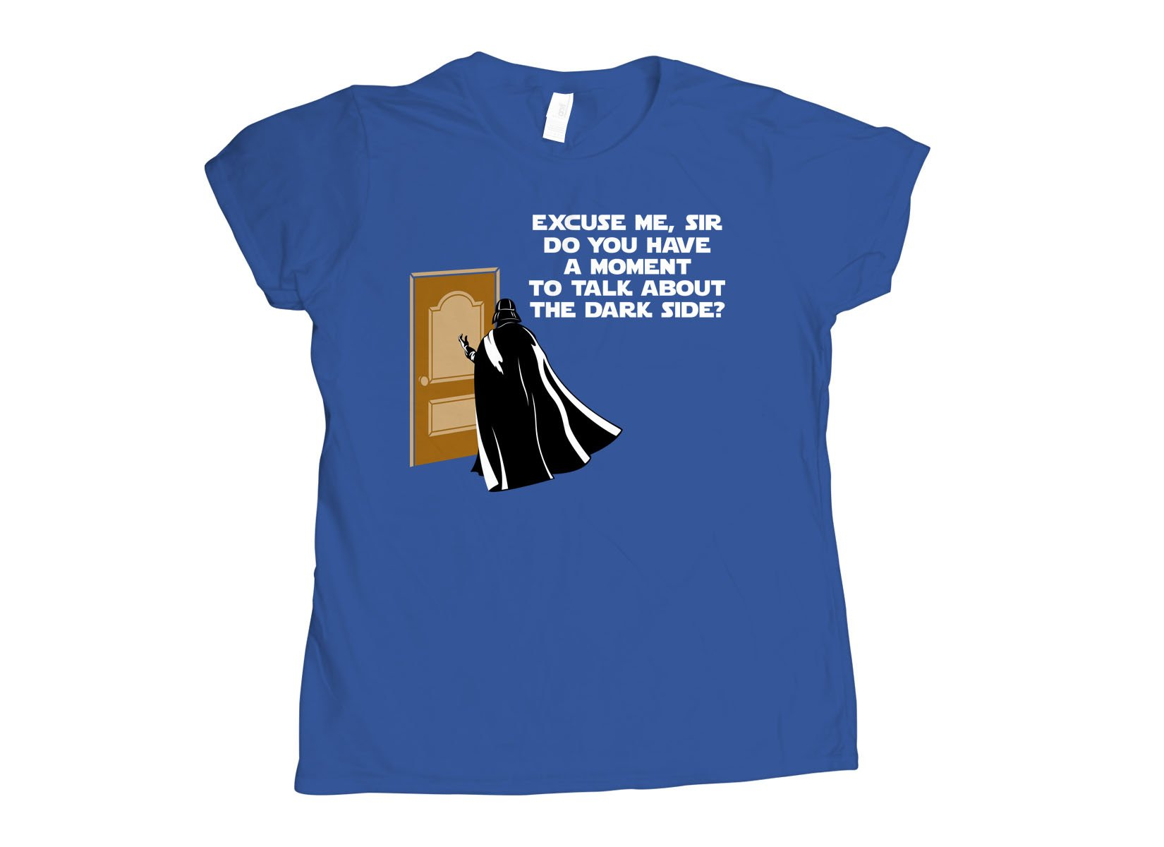 A Moment To Talk About The Dark Side on Womens T-Shirt