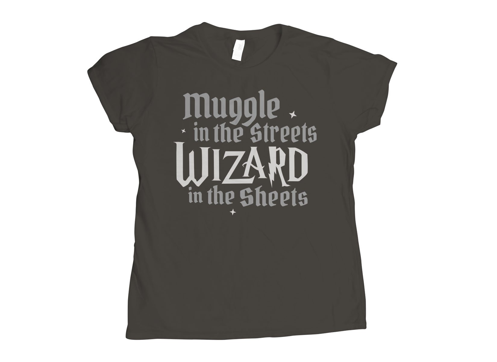 Muggle In The Streets, Wizard In The Sheets on Womens T-Shirt