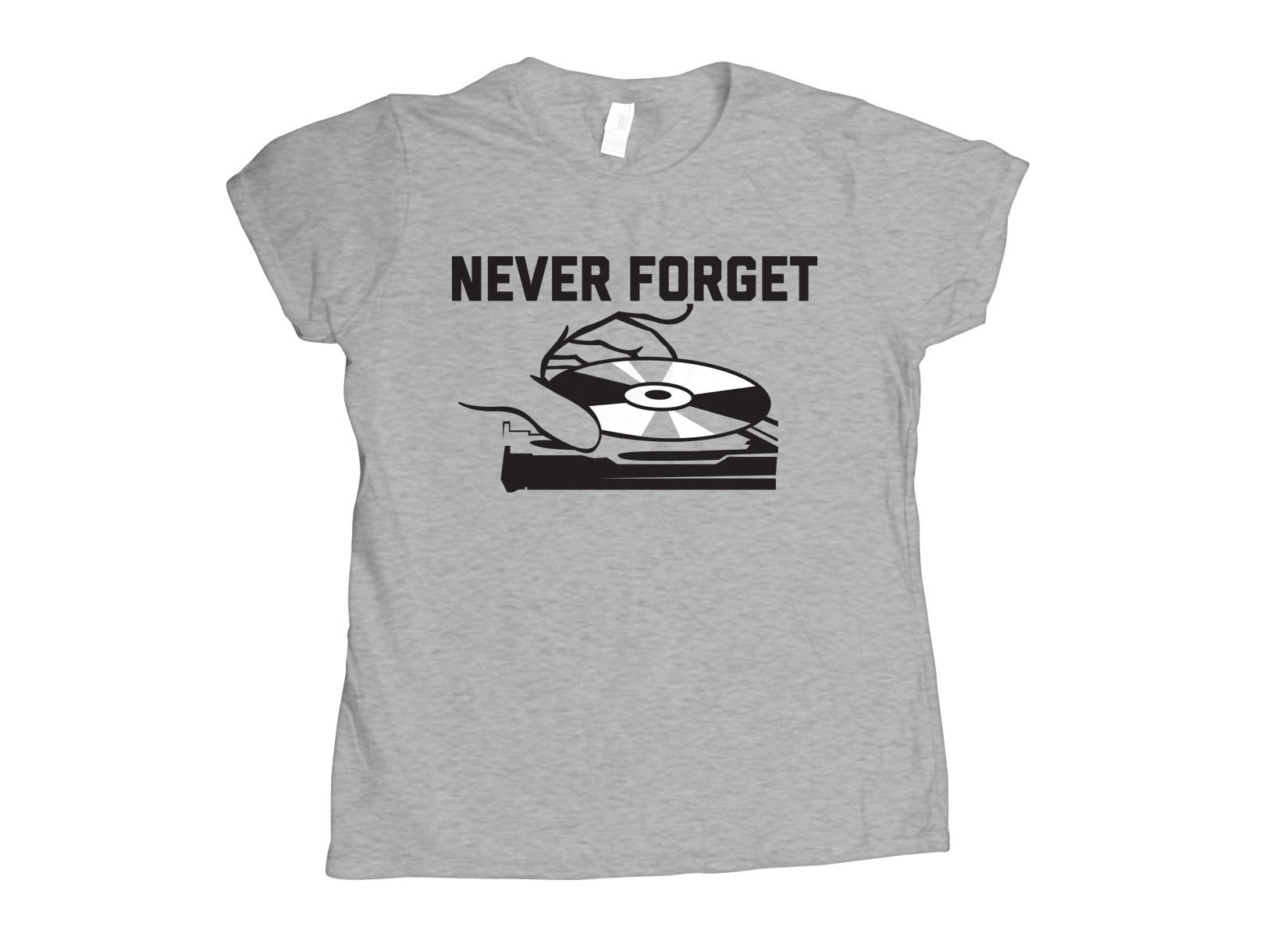 Never Forget on Womens T-Shirt