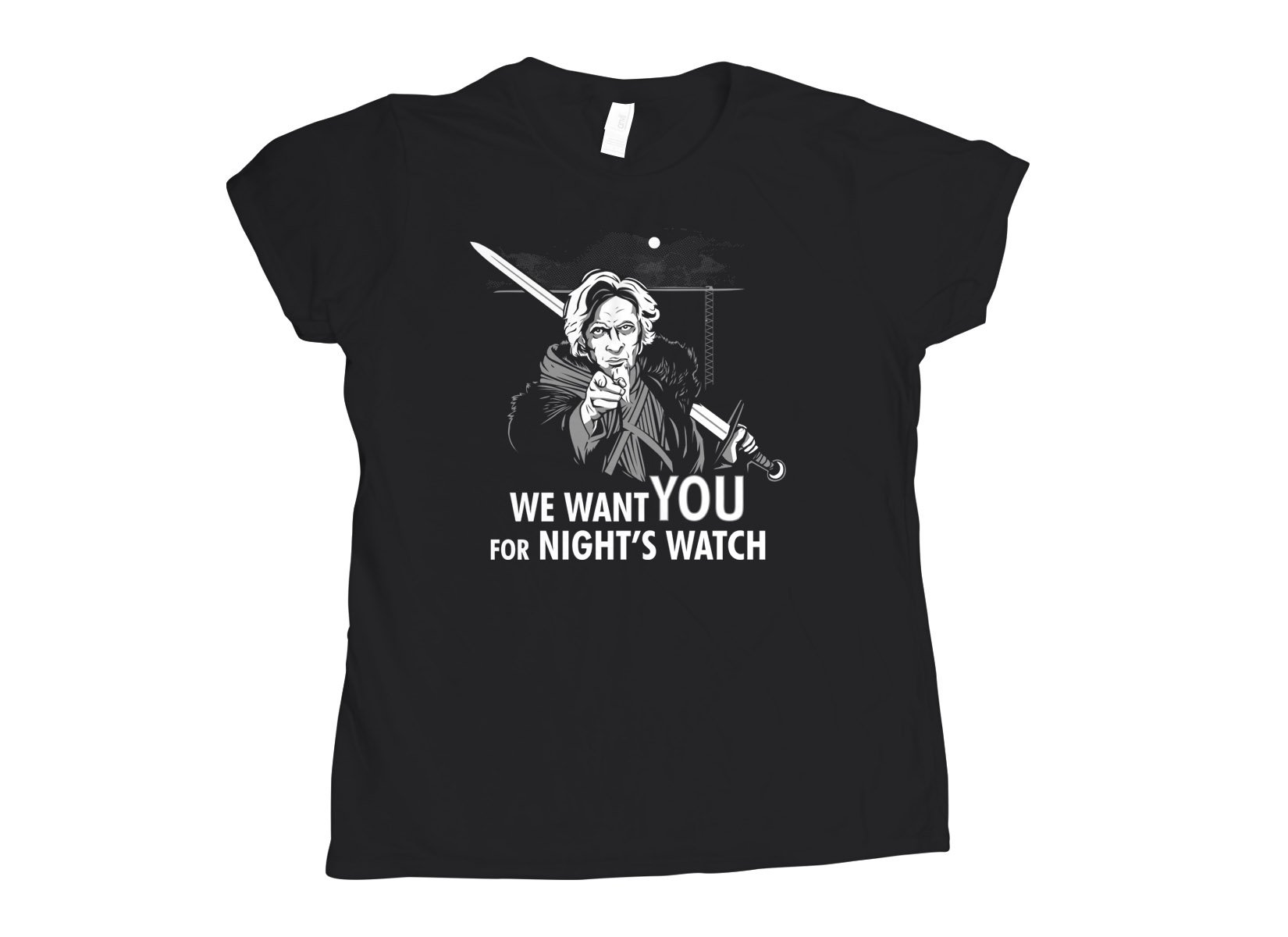 We Want You For Night's Watch on Womens T-Shirt