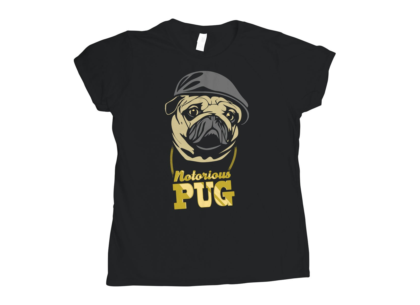 Notorious PUG on Womens T-Shirt