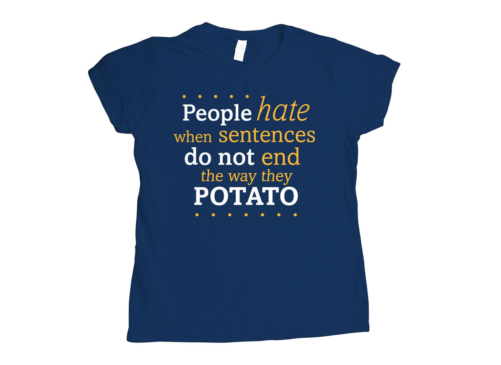 Sentences That End In Potato on Womens T-Shirt