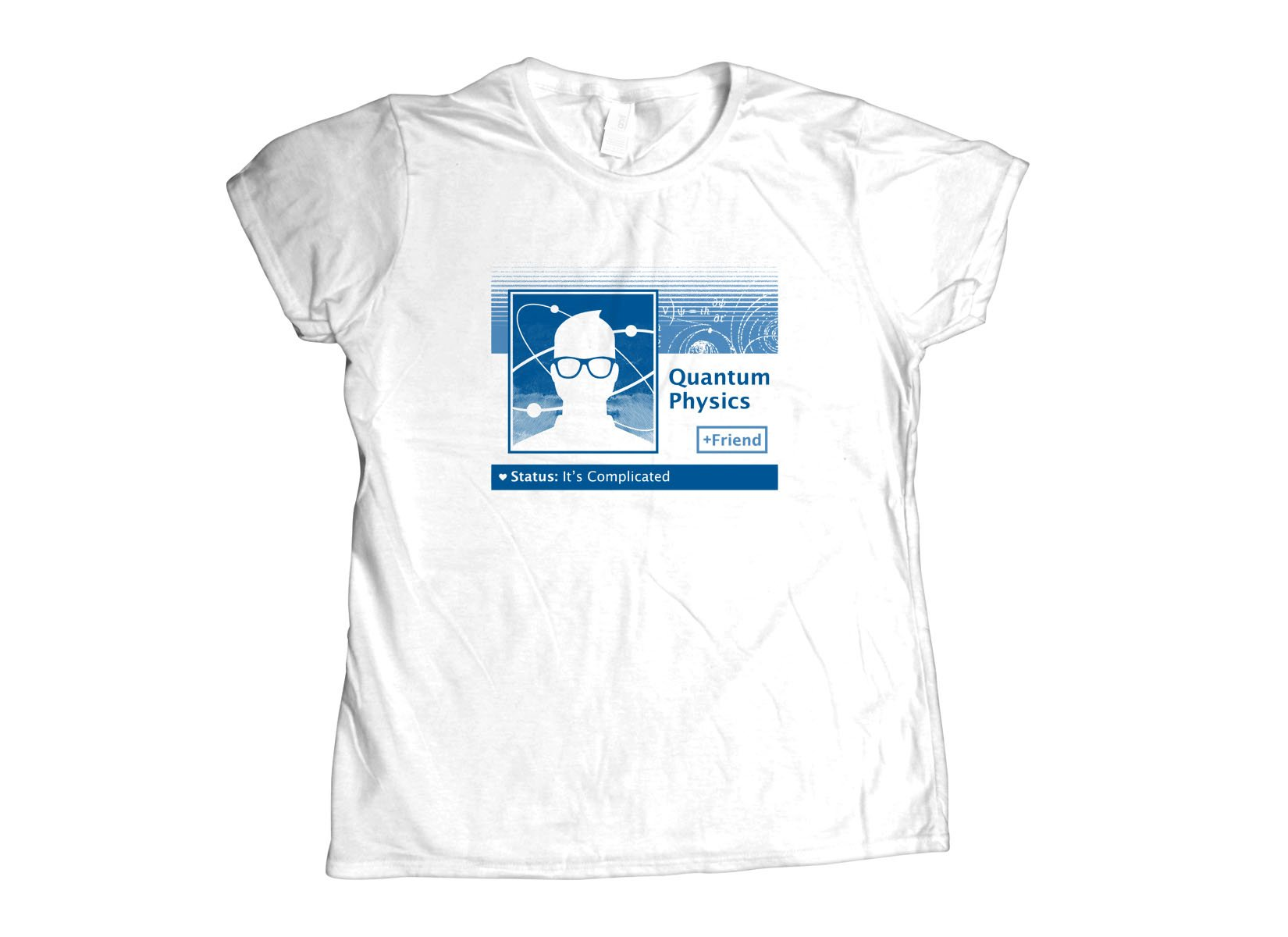 Quantum Physics: It's Complicated on Womens T-Shirt