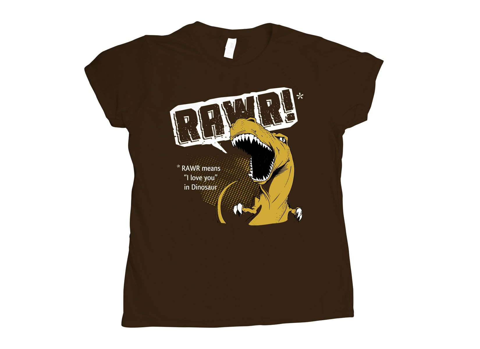 RAWR Means I Love You on Womens T-Shirt