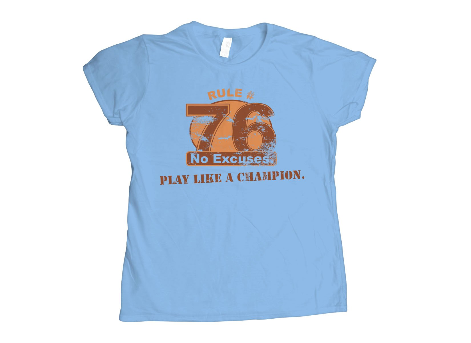 Rule 76 Play Like A Champion on Womens T-Shirt