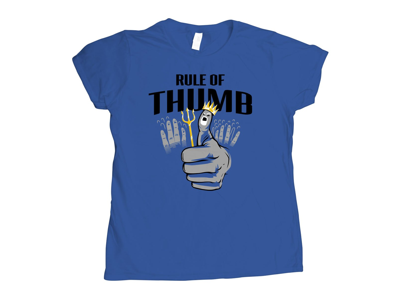 Rule Of Thumb on Womens T-Shirt