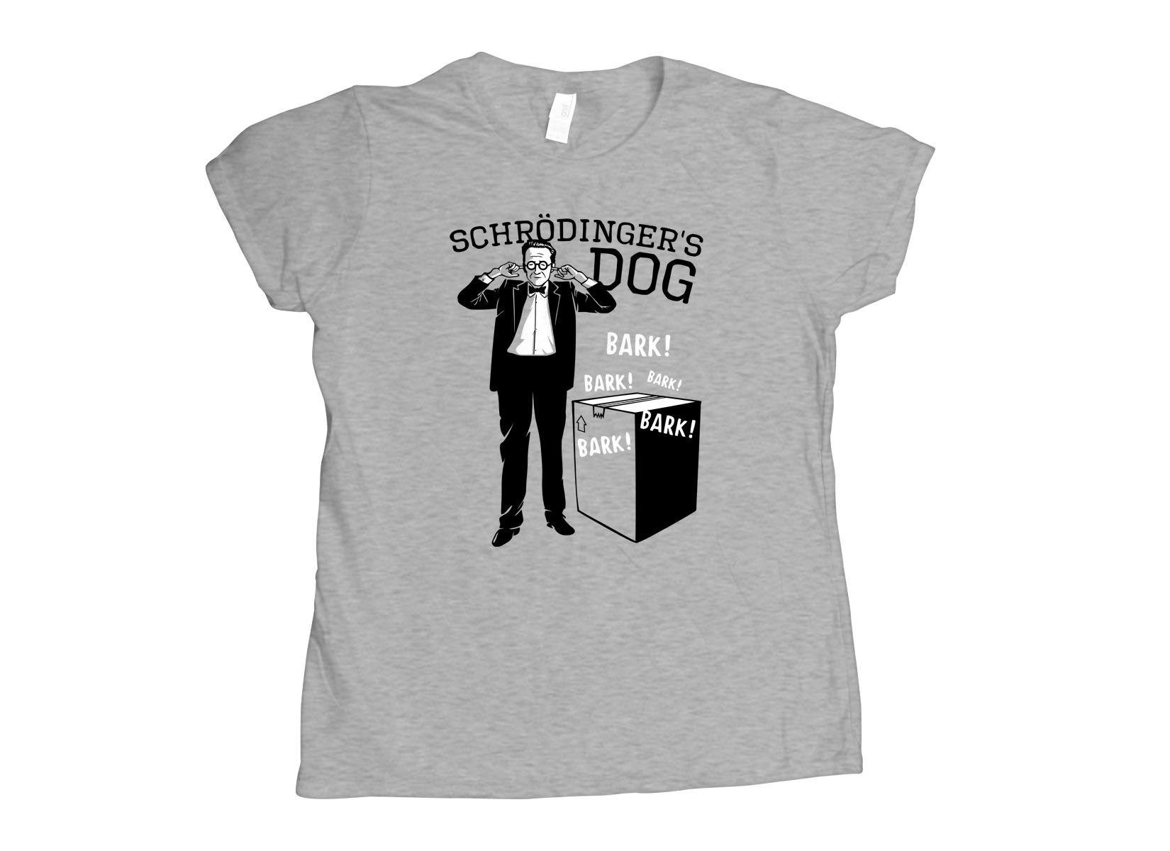 Schrodinger's Dog on Womens T-Shirt