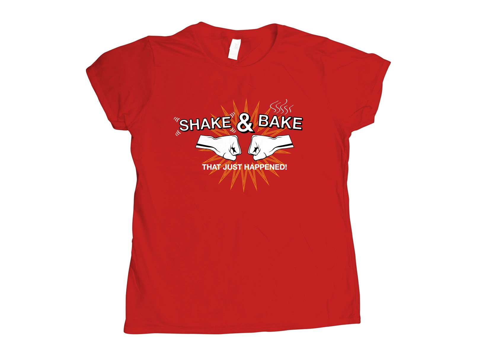 Shake & Bake on Womens T-Shirt