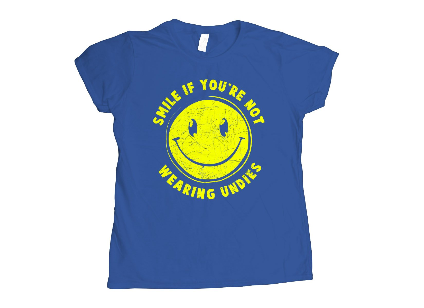 Smile For No Undies on Womens T-Shirt