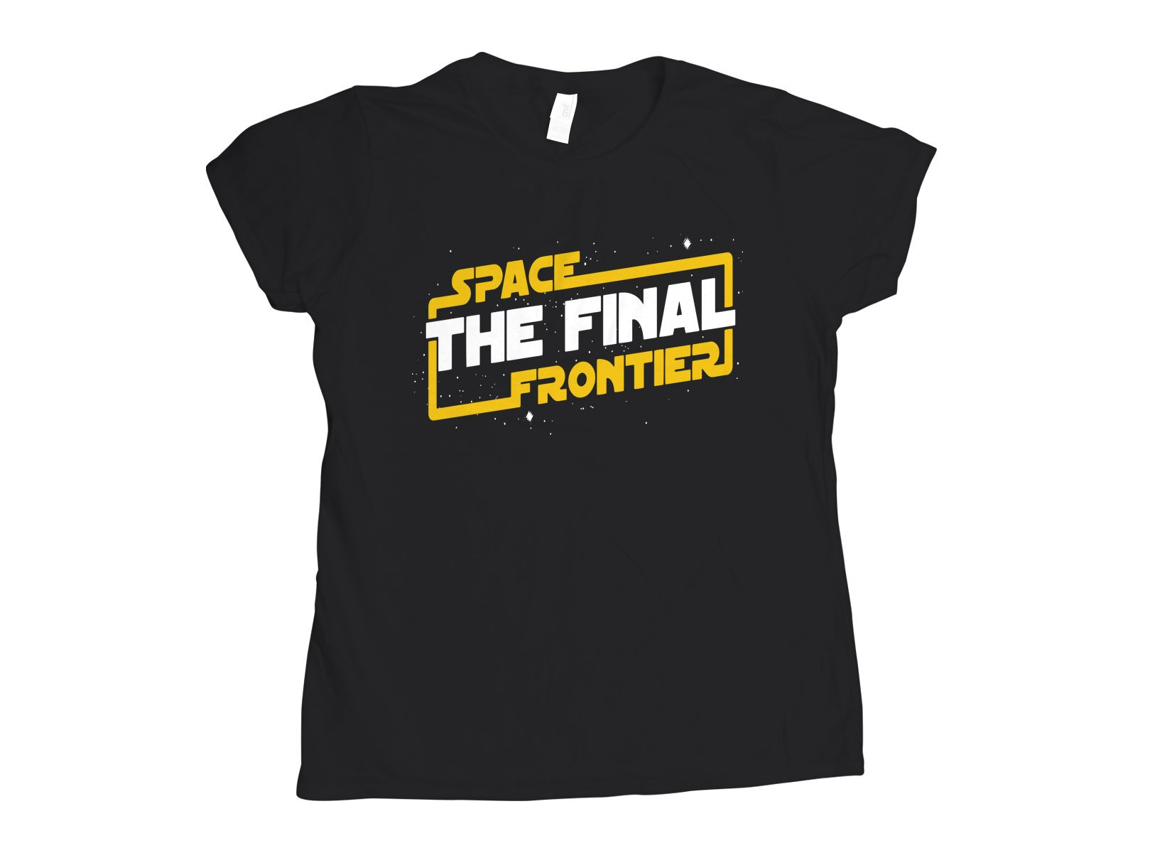 Space The Final Frontier on Womens T-Shirt