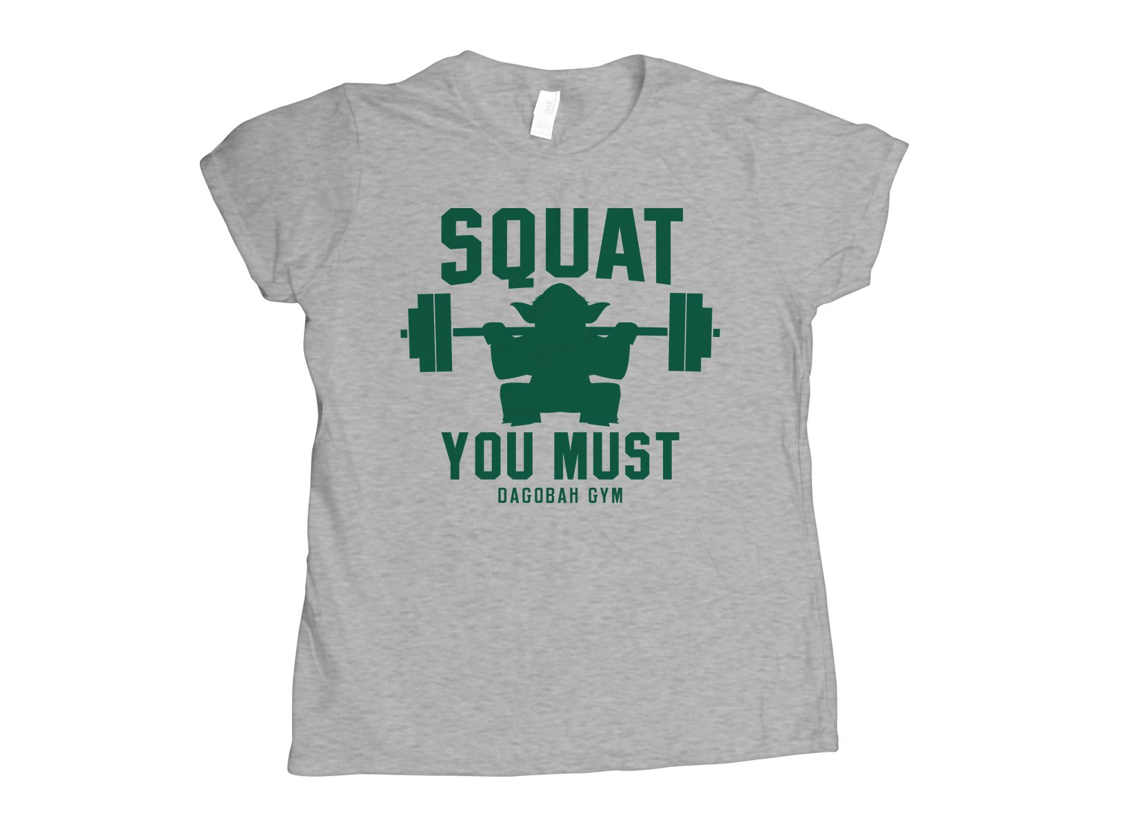 Squat You Must on Womens T-Shirt