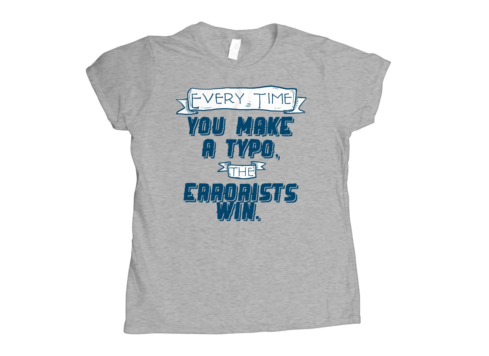 The Errorists Win on Womens T-Shirt