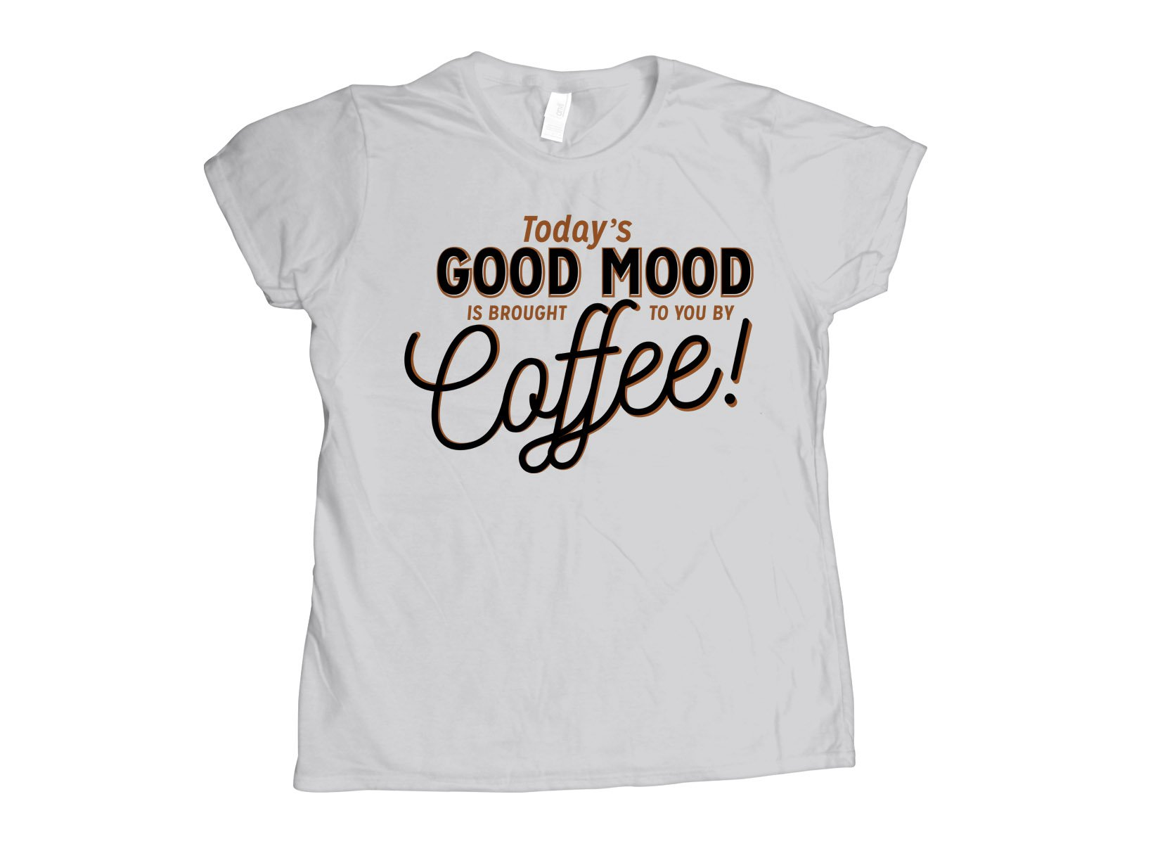 Today's Good Mood on Womens T-Shirt