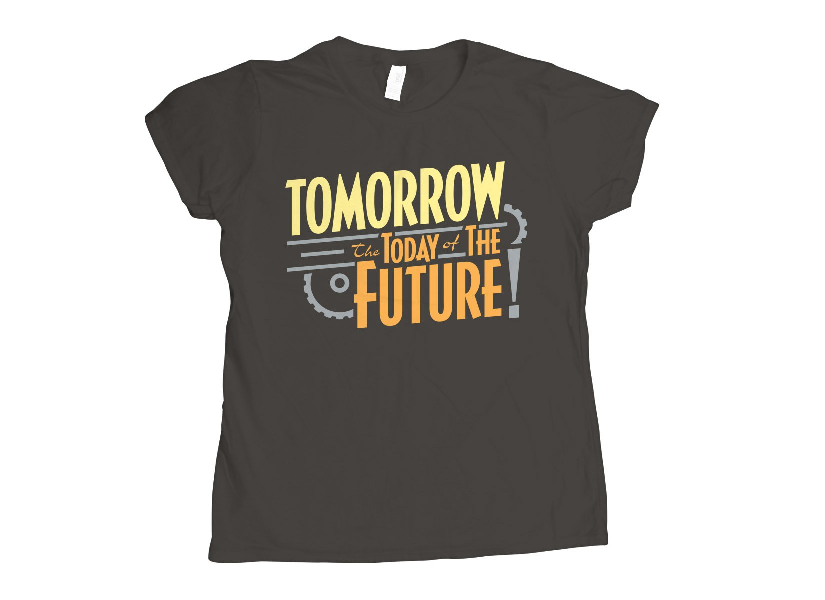 Tomorrow, The Today Of The Future on Womens T-Shirt