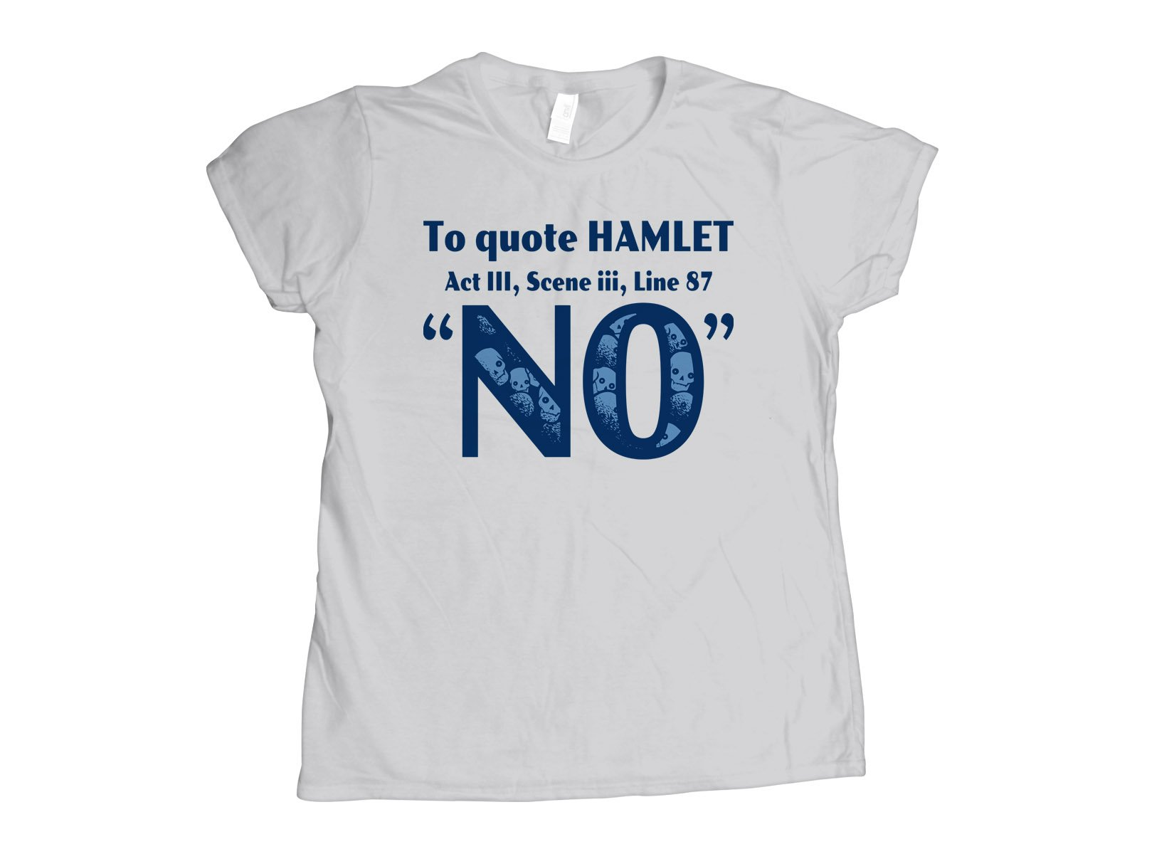To Quote Hamlet on Womens T-Shirt