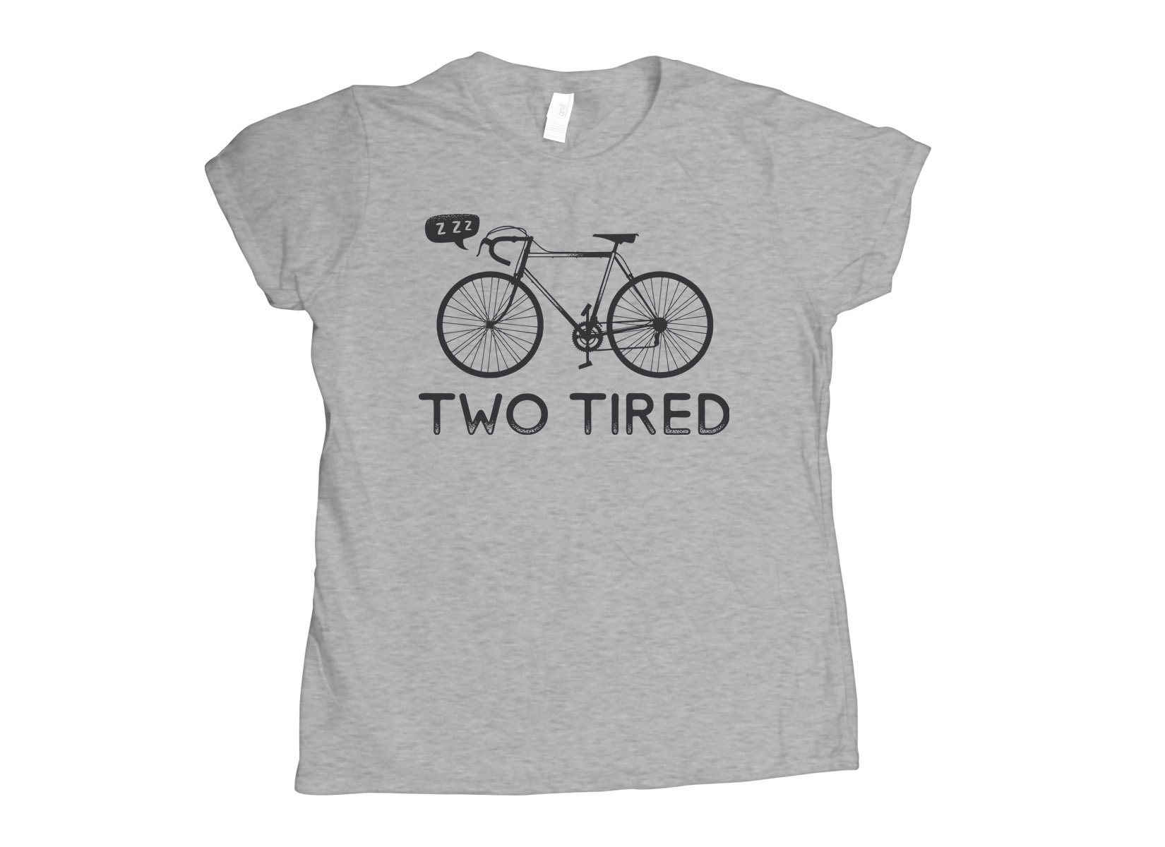 Two Tired on Womens T-Shirt