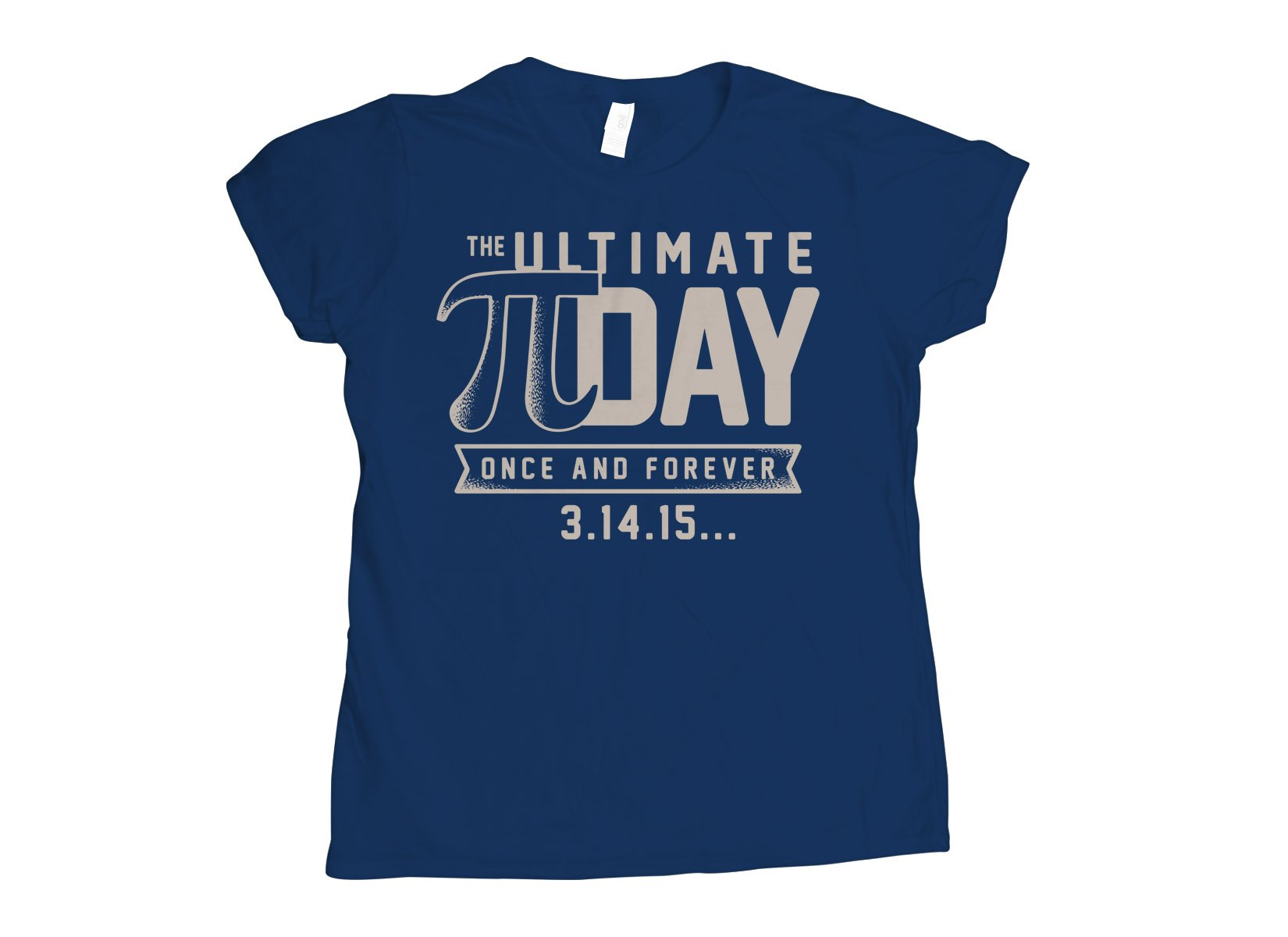 The Ultimate Pi Day on Womens T-Shirt