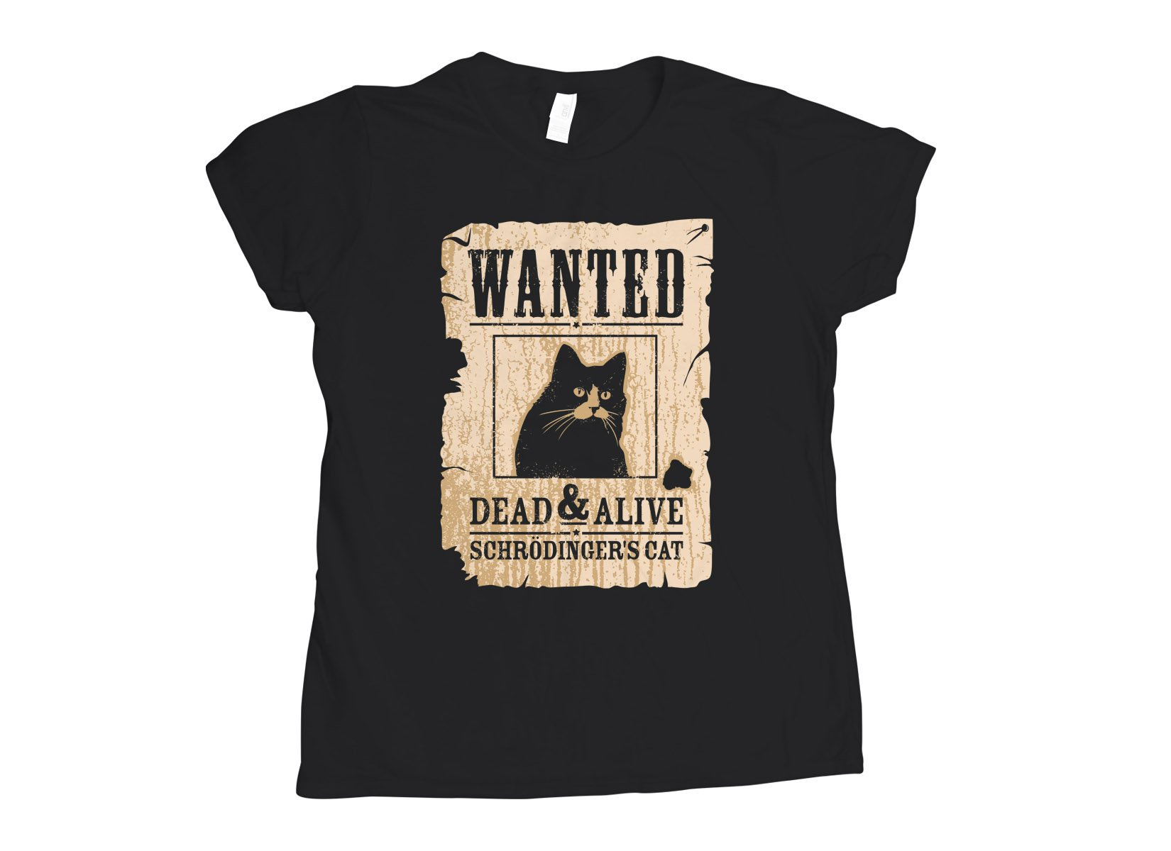 Wanted Dead And Alive on Womens T-Shirt