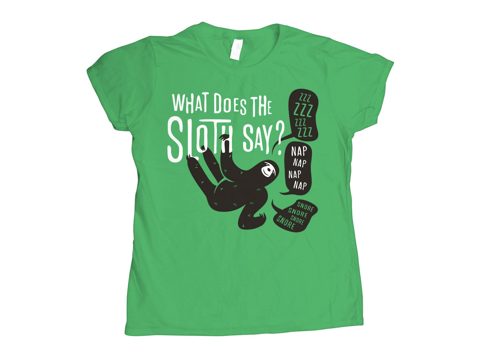What Does The Sloth Say? on Womens T-Shirt
