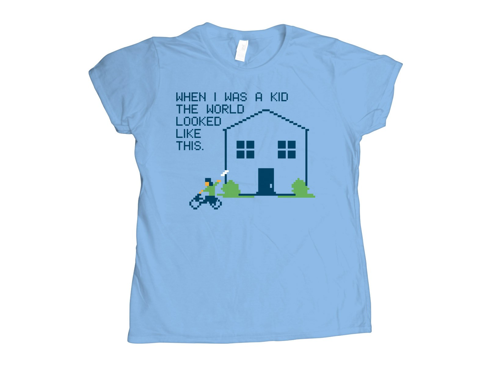 When I Was A Kid The World on Womens T-Shirt