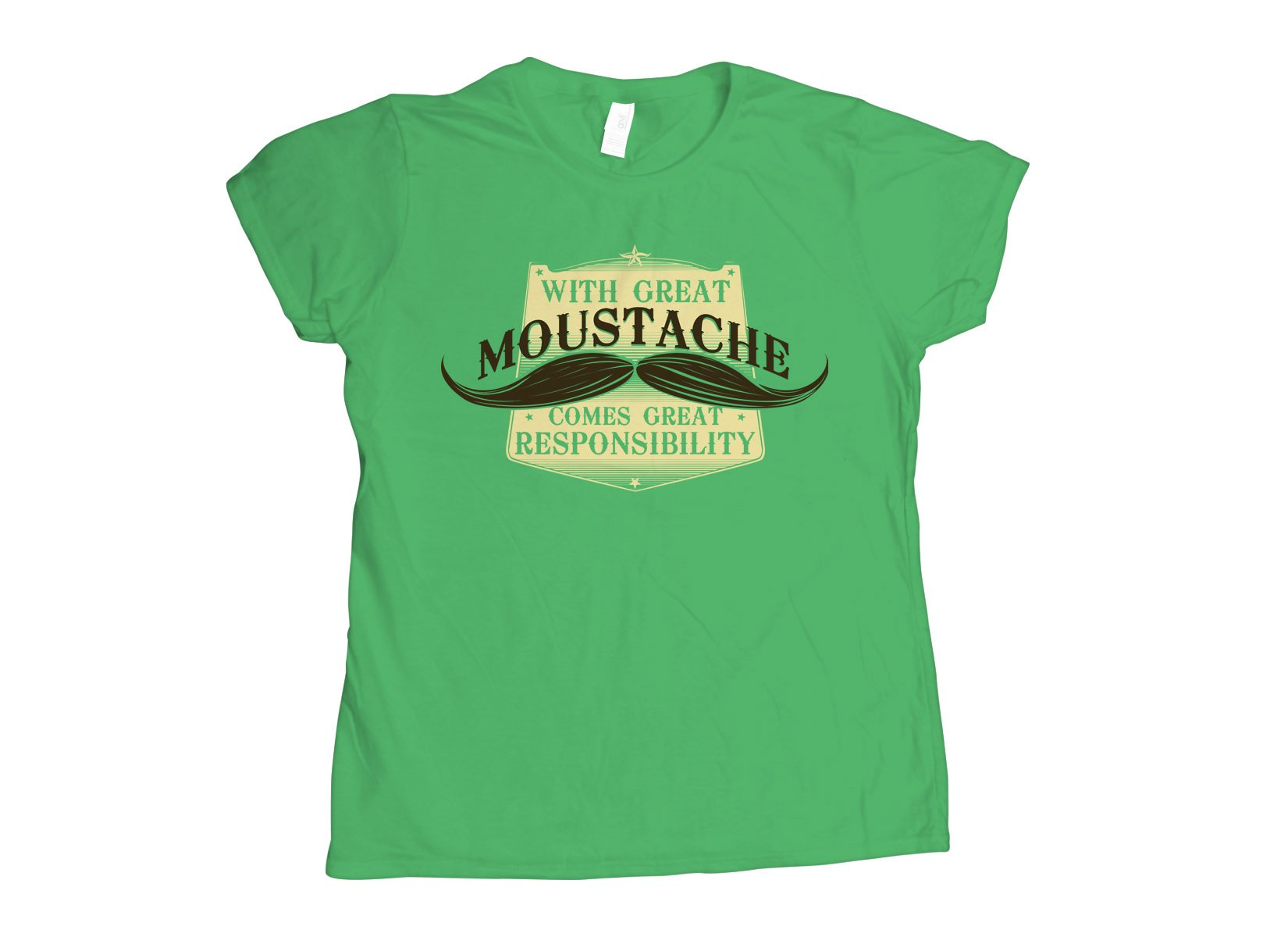 With Great Moustache on Womens T-Shirt