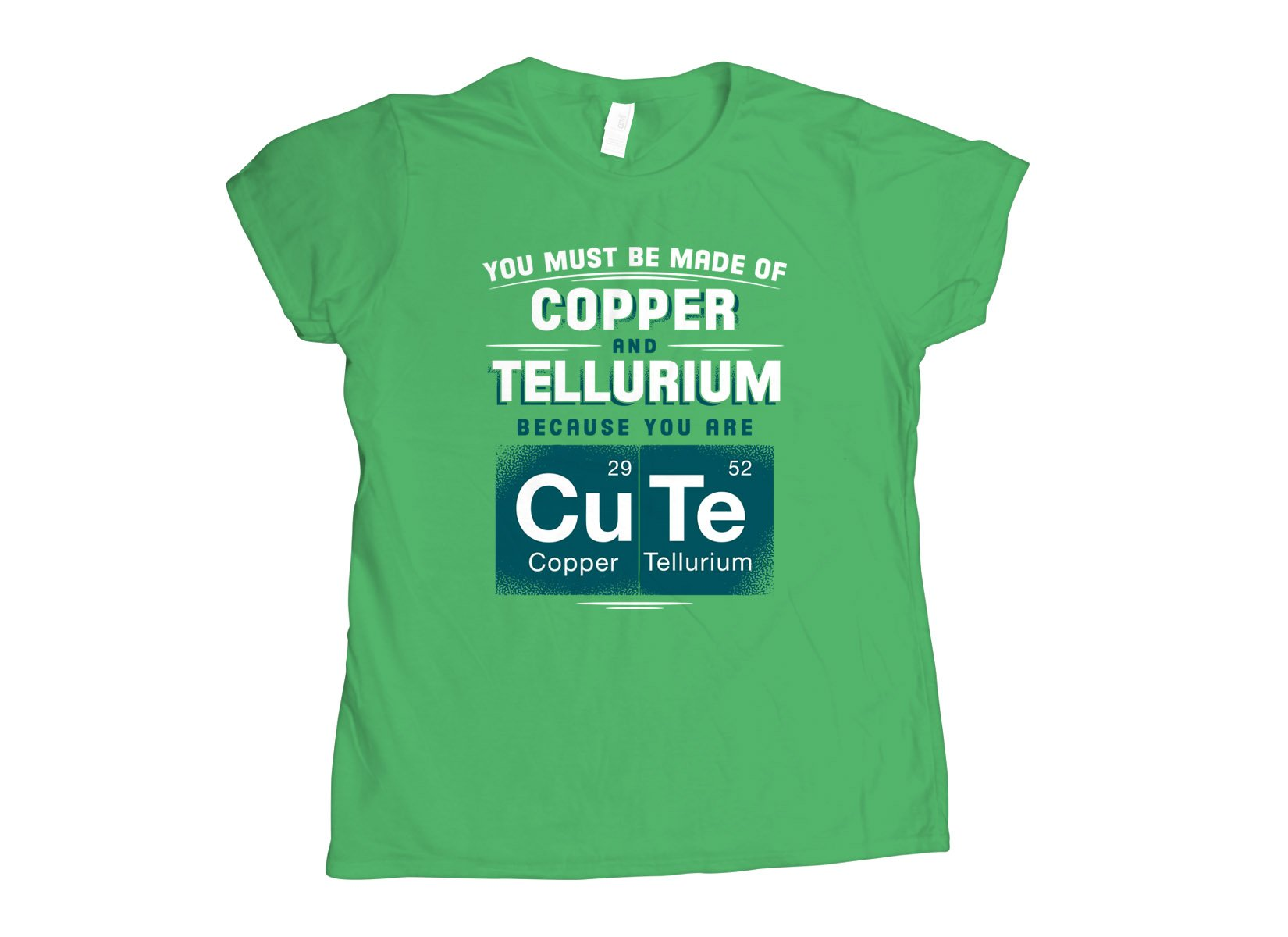 You Are CuTe on Womens T-Shirt