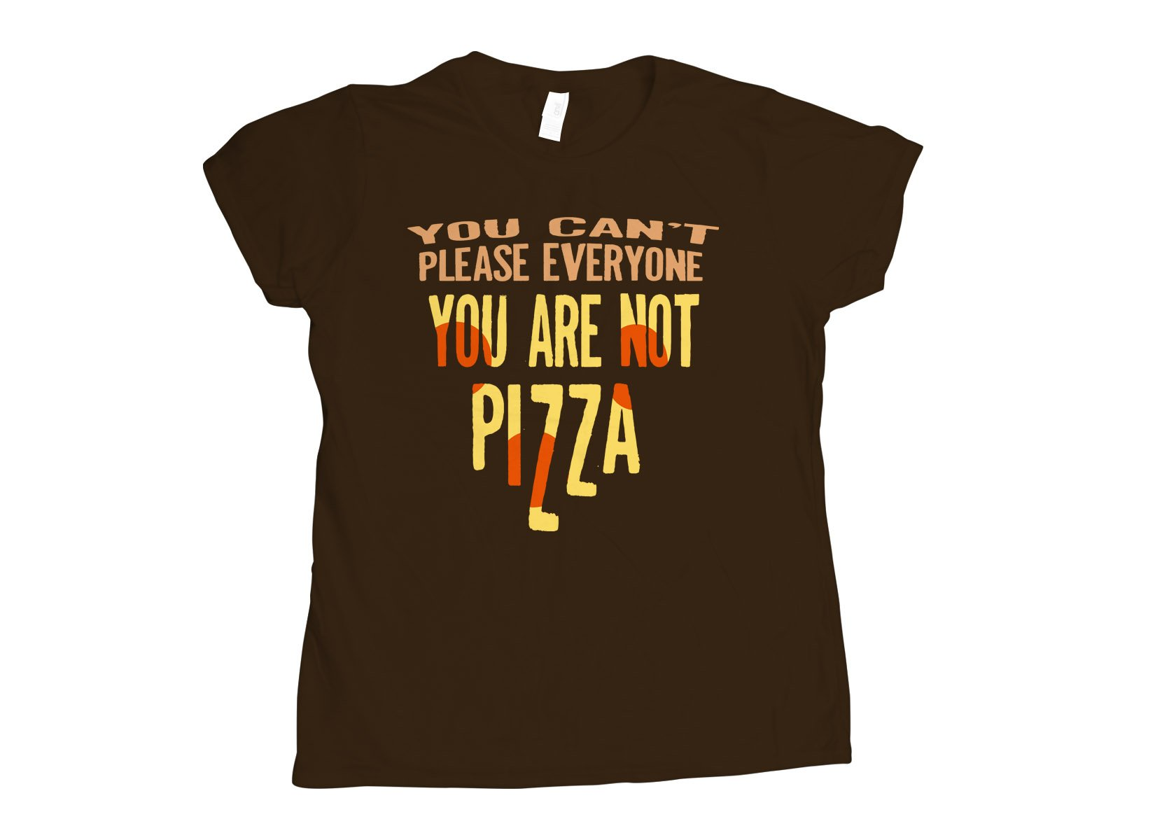 You Are Not Pizza on Womens T-Shirt