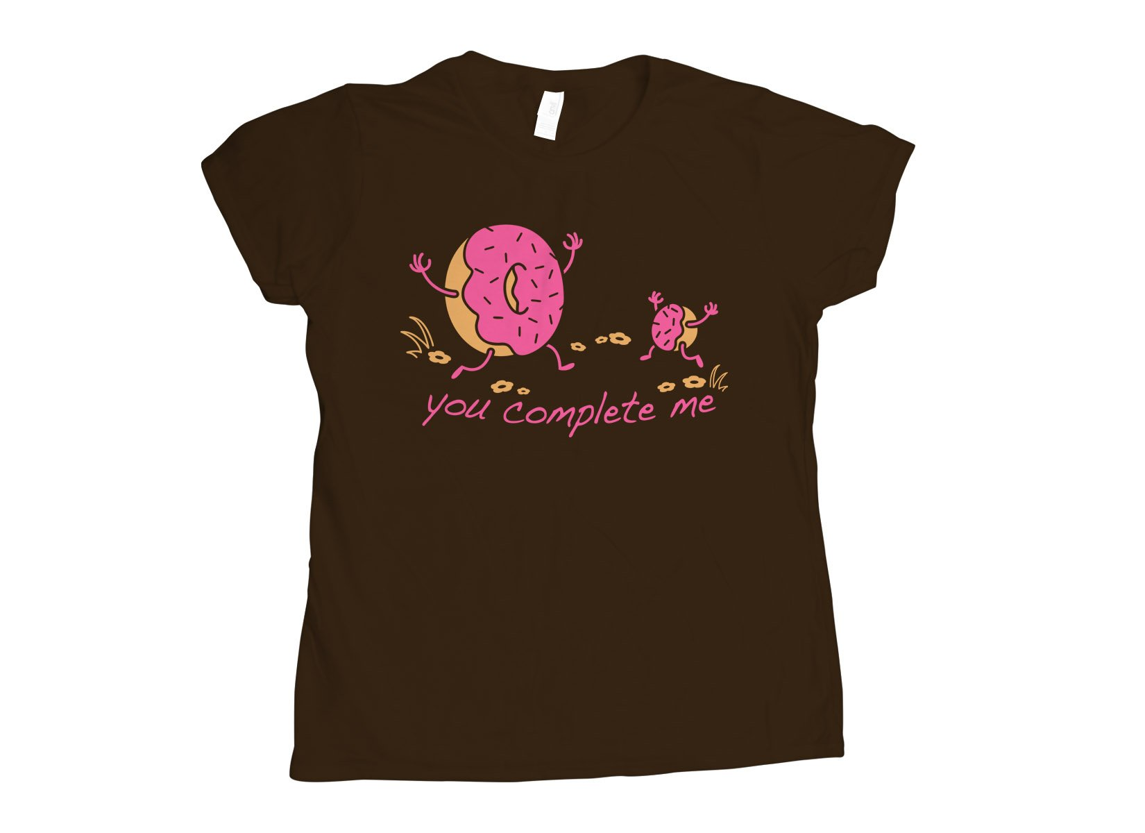 You Complete Me on Womens T-Shirt
