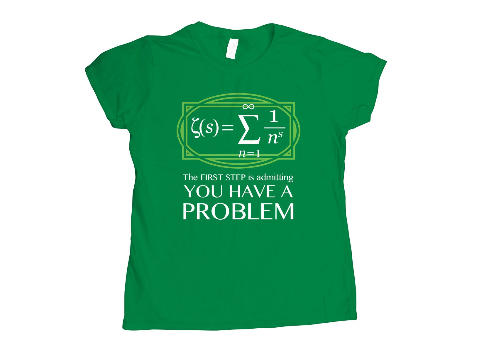 You Have A Problem on Womens T-Shirt