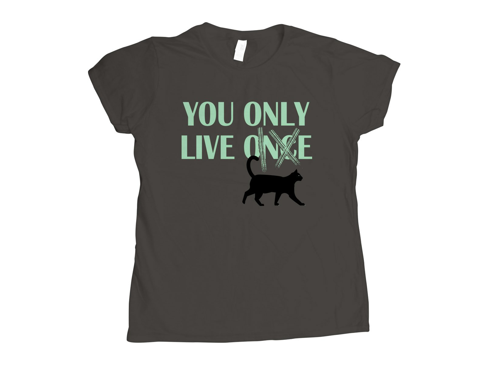 You Only Live 9 on Womens T-Shirt