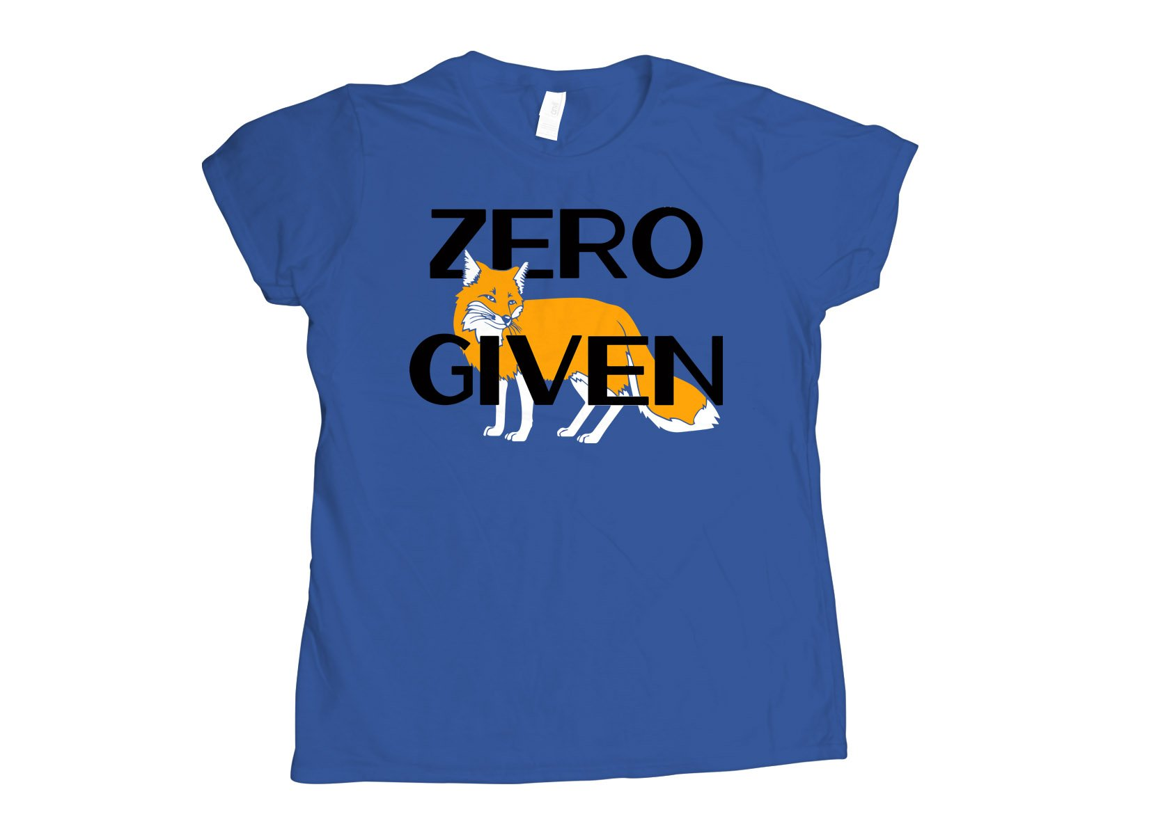 Zero Fox Given on Womens T-Shirt