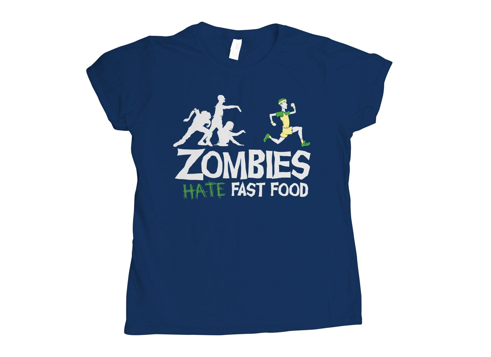 Zombies Hate Fast Food on Womens T-Shirt