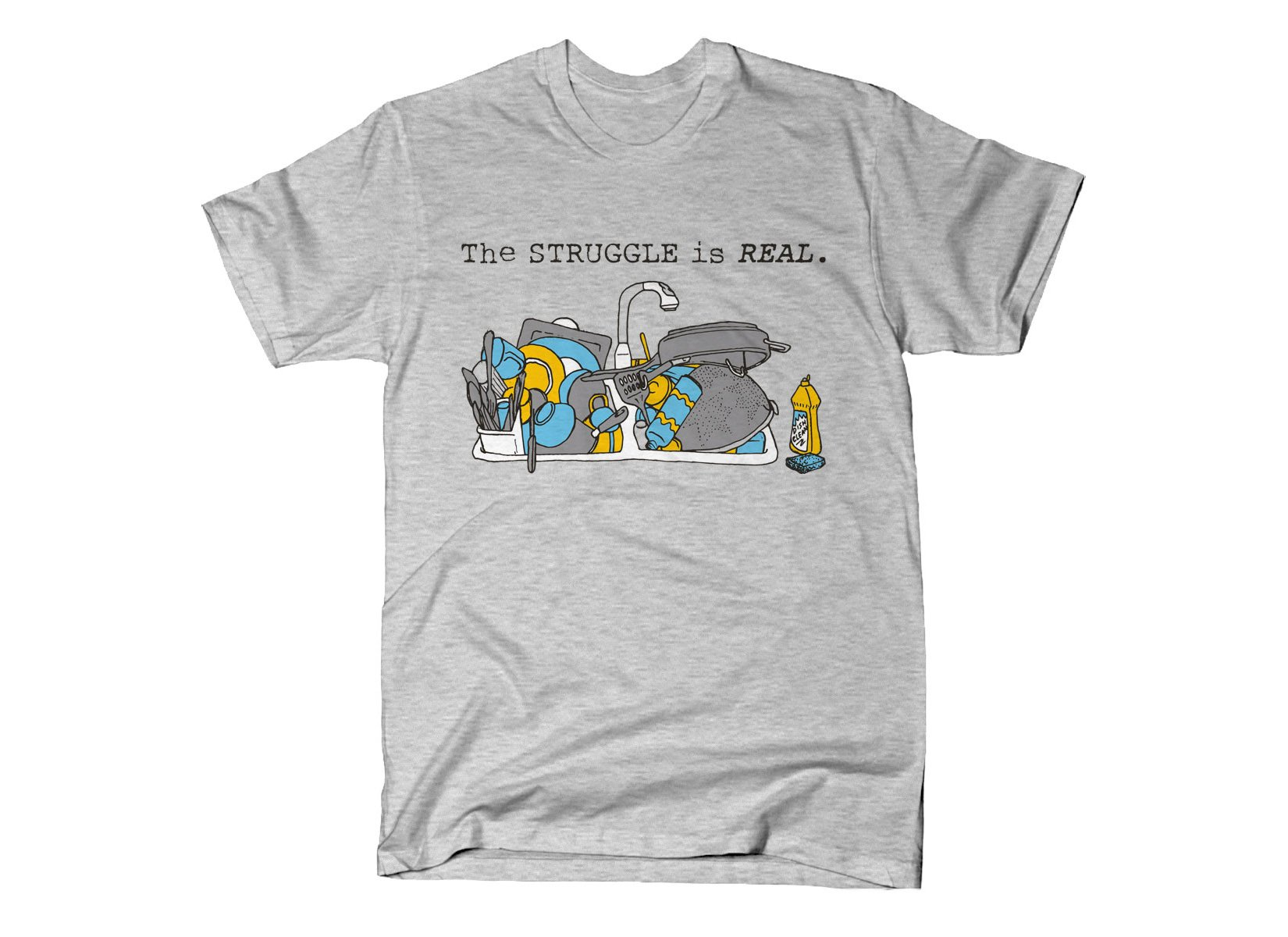 The Struggle Is Real on Mens T-Shirt